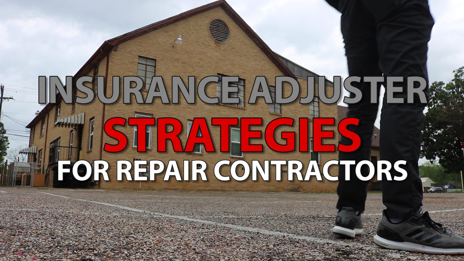 Effective Insurance Adjuster Strategies - For Contractors ...